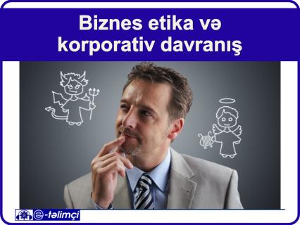 Biznes etika və korporativ davranış (E602)