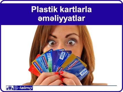 Plastik kartlarla əməliyyatlar (E507)