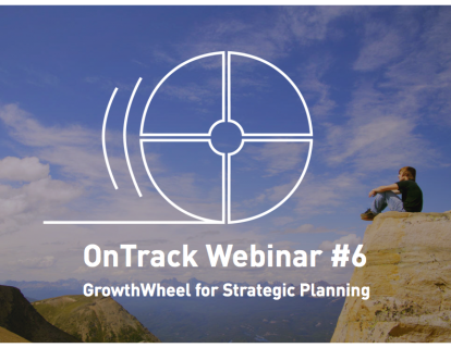 OnTrack #6: GrowthWheel for Strategic Planning