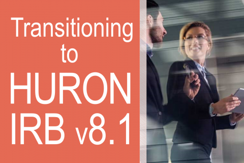 Transitioning to Huron IRB v8.1 (IRBv8.1_101)