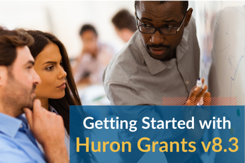 Getting Started with Huron Grants v8.3 (Grantsv8.3_101)