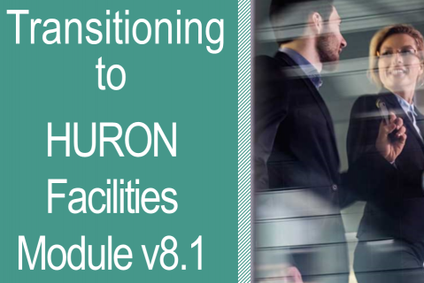 Transitioning to Huron Facilities v8.1 (Facilitiesv8.1_100)