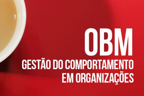 OBM - Gestão do Comportamento em Organizações (OBM2017)