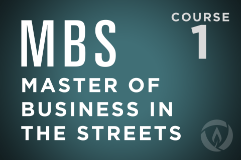 Master of Business in the Streets (MBS) Course (MBScourse)