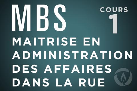 Cours de Maitrise en Administration des Affaires dans la Rue (MBS) (FR-MBS)