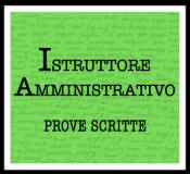 Istruttore amministrativo 1 - prove scritte