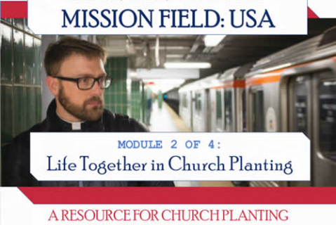 Module 2 - Life Together in Church Planting (CP-MFUSA-2)
