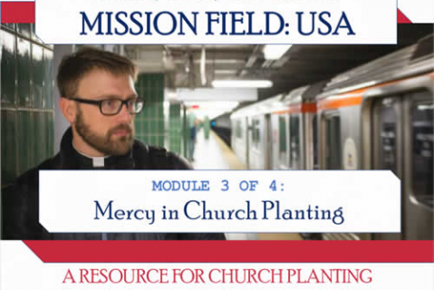 Module 3 - Mercy in Church Planting (CP-MFUSA-3)