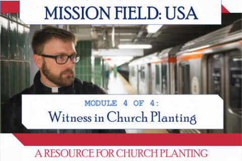 Module 4 - Witness in Church Planting (CP-MFUSA-4)