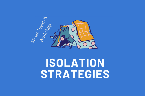 Isolation Strategies Workshops (PostCovid19-001)