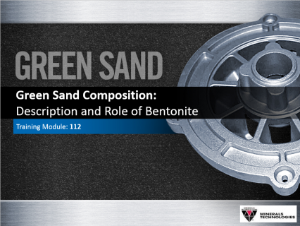 112 -Green Sand Composition: Description and Role of Bentonite