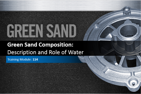 114 -Green Sand Composition: Description and Role of Water