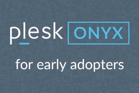 Plesk Onyx for Early Adopters