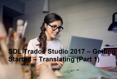 SDL Trados Studio 2017 – Getting Started – Translating (Part 1) thumbnail