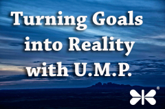 Turning your goals into reality with U.M.P-Ultimate Manifesting Process