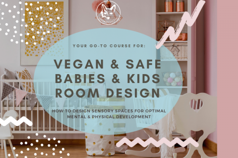 Vegan & Safe Babies & Kids Room Design (DESIGN1)