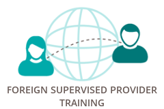 Foreign Supervised Provider Training 1.5 Hours