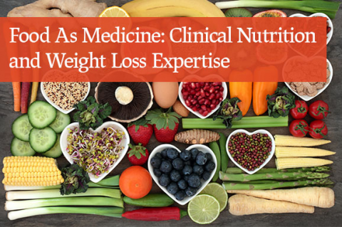 Food As Medicine: Clinical Nutrition and Weight Loss Expertise