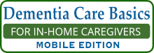 Dementia Care Basics for In-Home Caregivers (M9)