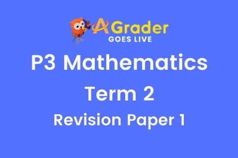 [MYE Revision Pack] P3MA - Term 2 Revision Paper 1 (3.11.19)
