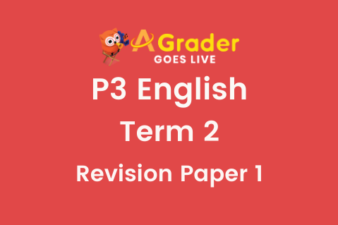 [MYE Revision Pack] P3EN - Term 2 Revision Paper 1 (3.10.20)