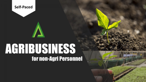 Agribusiness for non-Agri Personnel [Self-paced Certified Masterclass] (SPM002)
