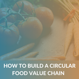How to build a Circular Food Value Chain? (EM005)