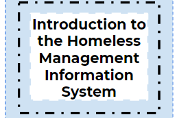 Introduction to Homeless Management Information System (HMIS)