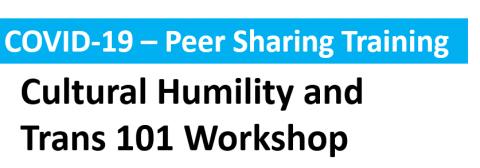 06.11.20- Cultural Humility and Trans 101 Workshop