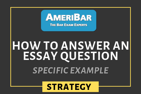 How to Answer an Essay Question - Specific Example (00150)