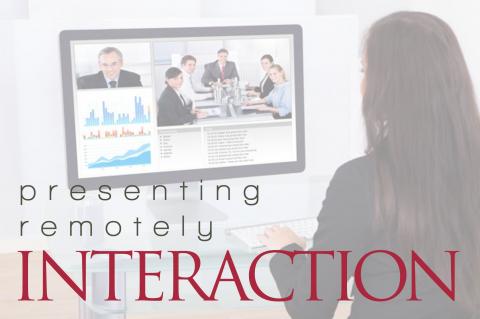 Presenting Remotely - Interaction - Webinar (PR-02)