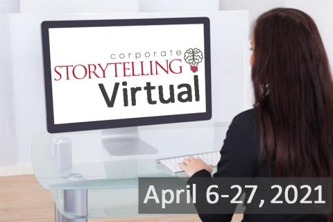 VIRTUAL Corporate Storytelling Workshop - April 6-27, 2021 (CS20210406)