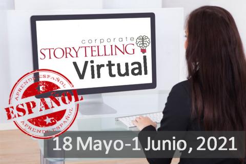 VIRTUAL Corporate Storytelling (SPANISH) Workshop - Mayo 18 - Junio 1, 2021 (CS20210518)