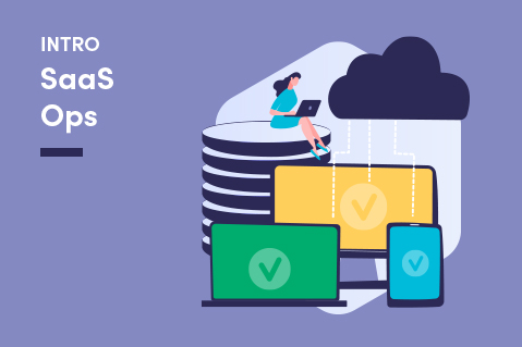 Introduction to SaaS Ops (I002)