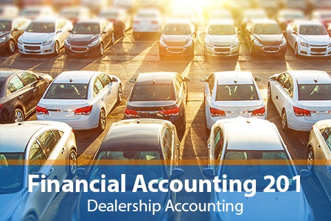 Financial Accounting 201-Overview of Dealership Accounting (DE_ACC200)