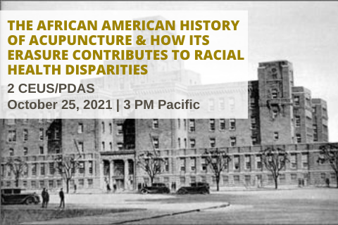 African American History of Acupuncture & How Its Erasure Contributes to Racial Health Disparities