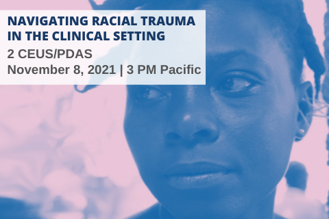 Navigating Racial Trauma in the Clinical Setting