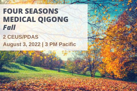 Four Seasons Medical Qigong: Fall
