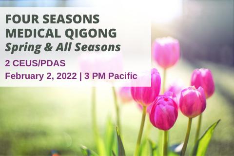 Four Seasons Medical Qigong: Spring & All Seasons