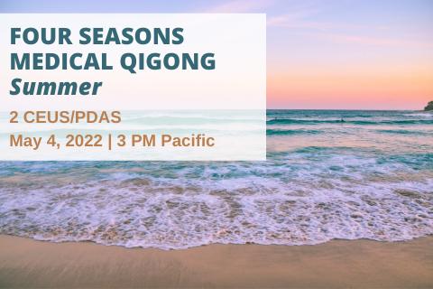 Four Seasons Medical Qigong: Summer