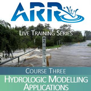 ARR Course 3: Hydrologic Modelling Applications (ARR#3)