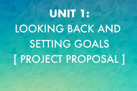Unit 1: Looking Back and Setting Goals (201)
