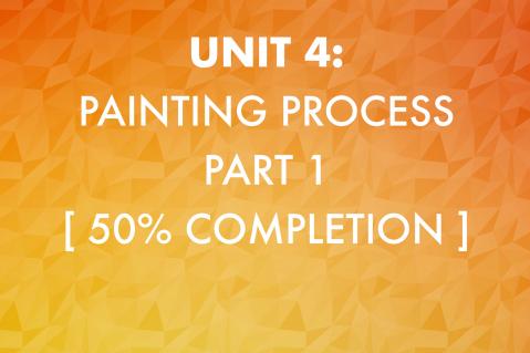 Unit 4: Painting Process, Part 1 (204)