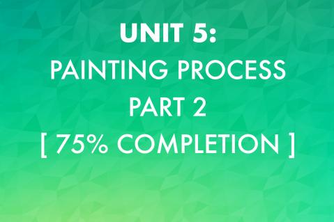 Unit 5: Painting Process, Part 2 (205)