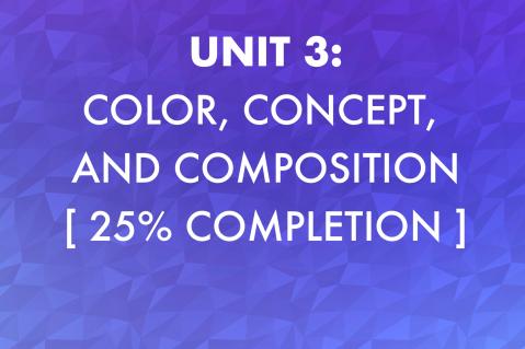 Unit 3: Color, Concept, and Composition (203)