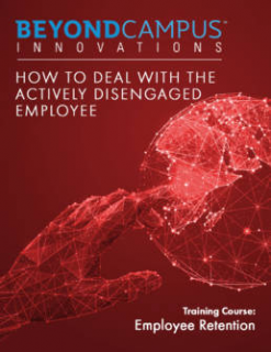 How to Deal with the Actively Disengaged Employee (BCI705)