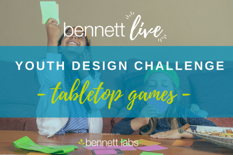 Bennett Live Youth Tabletop Game Design Challenge (BL2020-DC3)