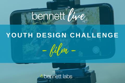 Bennett Live Youth Film Design Challenge (BL2020-DC2)