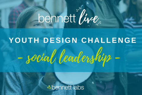 Bennett Live Youth Social Leadership Design Challenge (BL2020-DC4)