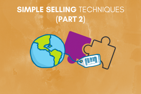 Simple Selling Techniques (Part 2)